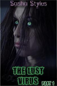 The Lust Virus (Part 1)