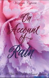 On Account of Rain: A Pride and Prejudice Sensual Intimate