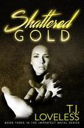 Shattered Gold