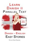 Learn Danish II - Parallel Text - Easy Stories (Danish - English)