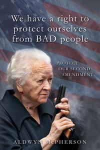 We Have a Right to Protect Ourselves from BAD People