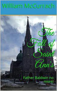 The Fall Of Saint Ann's: Father Baldwin no More !!