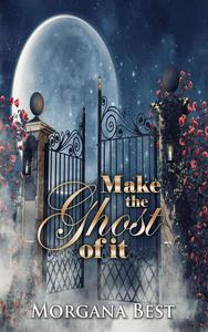 Make the Ghost of It (Funny Cozy Mystery)