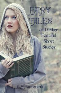 Fairy Tales & Other Fanciful Short Stories