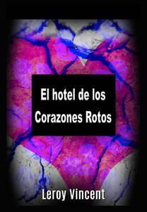 El hotel de los Corazones Rotos