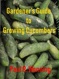 Gardener's Guide to Growing Cucumbers