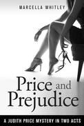 Price and Prejudice: A Judith Price Mystery in Two Acts