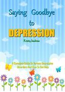 Saying Goodbye to  Depression