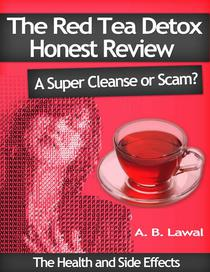 The Red Tea Detox Honest Review: A Super Cleanse or Scam?