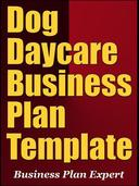 Dog Daycare Business Plan Template (Including 6 Special Bonuses)