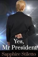 Yes, Mr President!