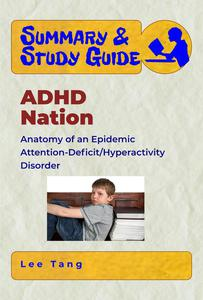 Summary & Study Guide - ADHD Nation: Anatomy of an Epidemic - Attention-Deficit/Hyperactivity Disorder