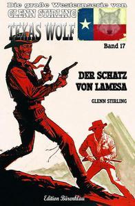 Texas Wolf #17: Der Schatz von Lamesa