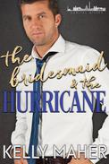 The Bridesmaid and the Hurricane