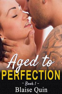Aged To Perfection (Book One)