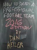 How To Draft A Professional Football Team 2016 Edition