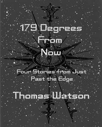 179 Degrees From Now: Four Stories from Just Past the Edge