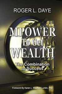 MPOWER to Get Wealth: The Combination to Success