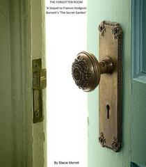 The Forgotten Room - A Sequel to Frances Hodgson Burnett's 'The Secret Garden'