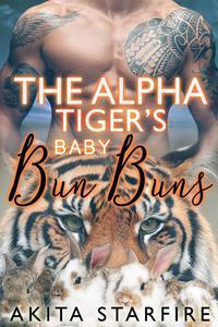 The Alpha Tiger's Baby Bun Buns: MM Alpha Omega Fated Mates Mpreg Shifter