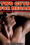 Two Guys For Megan (MMF Bi Threesome)