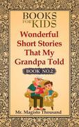 Wonderful short stories that my Grandpa told