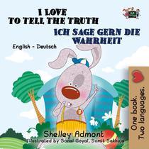 I Love to Tell the Truth Ich sage gern die Wahrheit : English German Bilingual Edition
