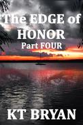 The Edge Of Honor (Part Four)