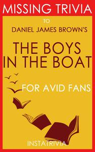 The Boys in the Boat: by Daniel James Brown (Trivia-On-Book)