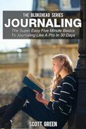 Journaling: The Super Easy Five Minute Basics To Journaling Like A Pro In 30 Days