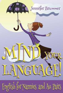 Mind your Language! English for Nannies and Au Pairs