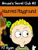 Mouse's Secret Club #2: Haunted Playground