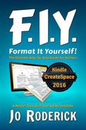Format It Yourself!: The Ultimate Step-by-Step Guide for Authors. A Master-Class with over 60 Screenshots.