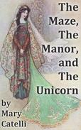 The Maze, the Manor, and the Unicorn