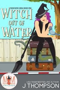 Witch Out of Water: Magic and Mayhem Universe