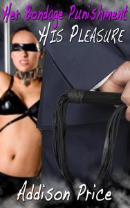 Her Bondage Punishment, His Pleasure