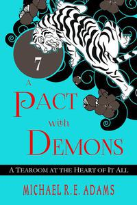 A Pact with Demons (Story #7): A Tearoom at the Heart of It All