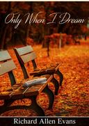 Only When I Dream