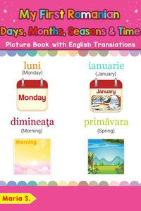 My First Romanian Days, Months, Seasons & Time Picture Book with English Translations