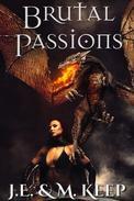 Brutal Passions (Epic Fantasy Romance)