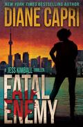 Fatal Enemy: A Jess Kimball Thriller