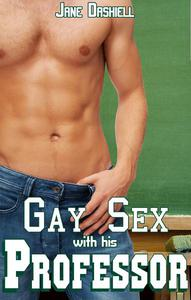 Gay Sex with his Professor (Gay sex student/teacher erotica)