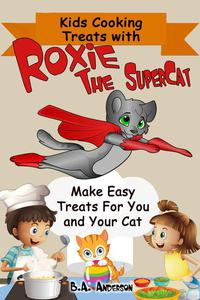 Kids Cooking Treats With Roxie The SuperCat