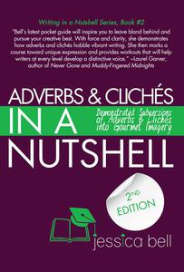 Adverbs & Clichés in a Nutshell: Demonstrated Subversions of Adverbs & Clichés into Gourmet Imagery