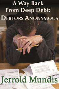A Way Back from Deep Debt: Debtors Anonymous