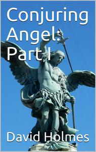 Conjuring Angel: Part I