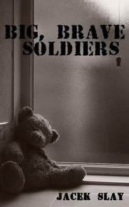 Big, Brave Soldiers