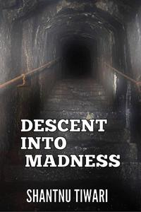 Descent into Madness