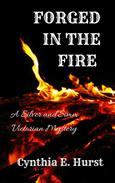 Forged in the Fire (A Silver and Simm Victorian Mystery)