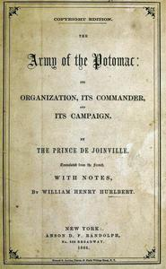 The Army Of The Potomac: Its Organization, Its Commander, & Its Campaign